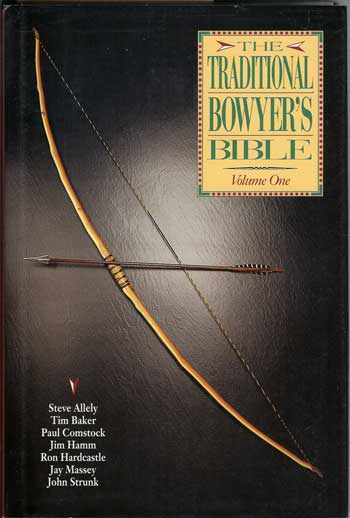 Traditional bowyers Bible vol 1
